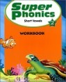 Super Phonics 2 Short Vowels : Workbook