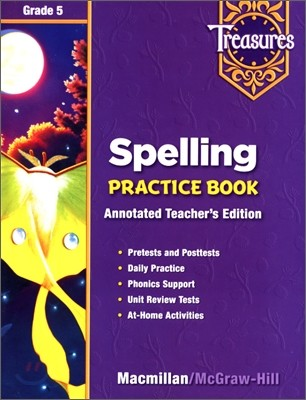 Treasures Grade 5 : Spelling Practice Book Teacher's Annotated Edition