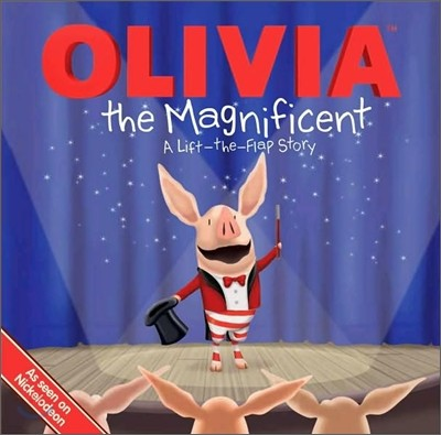 OLIVIA the Magnificent : A Lift-the-Flap Story