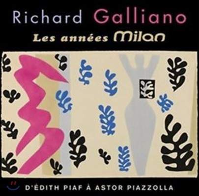 Richard Galliano (리차드 갈리아노) - Les Annees Milan (The Milan Years) [Deluxe Edition]