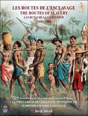 Jordi Savall / Hesperion XXI 노예 제도의 길 - 아프리카, 포르투갈, 스페인, 라틴 아메리카 1444-1888 (Les Routes de l'Esclavage [The Routes Of Slavery]) 조르디 사발, 에스페리옹 21