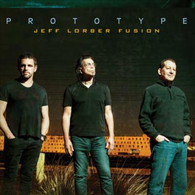 Jeff Lorber Fusion - Prototype (Digipack)