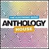 The Electronic Music: House Anthology (일렉트로닉 뮤직: 하우스 앤솔로지)