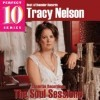 Tracy Nelson - Soul Sessions (Best Of Rounder Records, Perfect 10 Series)