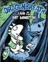 Dragonbreath #4 : Lair of the Bat Monster