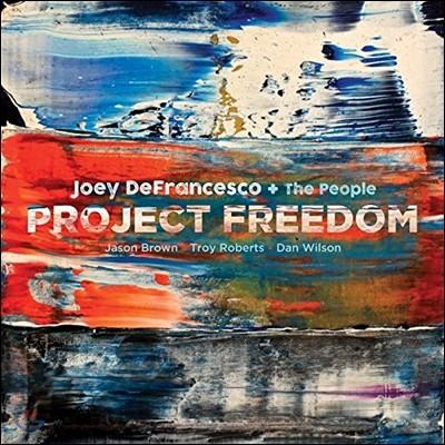 Joey DeFrancesco & The People (조이 디프란시스코 앤 더 피플) - Project Freedom