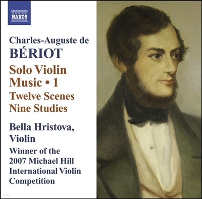 Bella Hristova 베리오: 무반주 바이올린을 위한 작품집 (Charles Auguste de Beriot: Solo Violin Music Vol. 1 - 12 Scenes or Caprices, Op. 109)