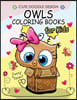Owls Coloring Books for Kids: Coloring Books for Boys, Coloring Books for Girls 2-4, 4-8, 9-12, Teens & Adults