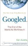 Googled : The End of the World as We Know It