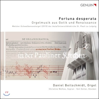 Daniel Beilschmidt 포투나 데스페라타 - 고딕과 르네상스 오르간 작품집 (Fortuna Desperata - Gothic and Renaissance Organ Music) 다니엘 바일슈미트