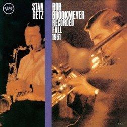 Stan Getz & Bob Brookmeyer - Recorded Fall