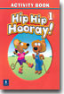 Hip Hip Hooray 1 : Activity Book