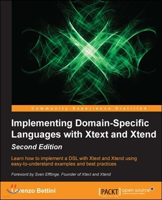 Implementing Domain Specific Languages with Xtext and Xtend, 2/E