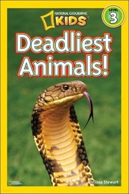 National Geographic Kids Readers Level 3 : Deadliest Animals