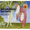 La Fonte Musica / Michele Pasotti 메타모르포시 트레첸토[14세기의 변용] - 14세기 아르스 노바의 신화와 음악 (Metamorfosi Trecento)