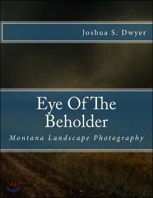 Eye of the Beholder: Montana Landscape Photography