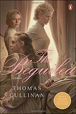 The Beguiled : A Novel (Movie Tie-In) 영화 '매혹당한 사람들' 원작 소설