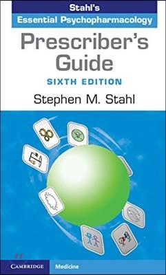 Prescriber's Guide: Stahl's Essential Psychopharmacology, 6/E