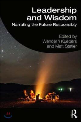 Leadership and Wisdom: Narrating the Future Responsibly