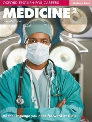 Oxford English for Careers : Medicine 2 : Student's Book