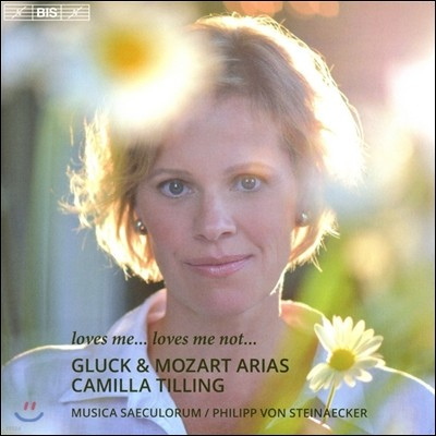 Camilla Tilling 글룩 / 모차르트: 오페라 아리아집 (Loves Me… Loves Me Not… - Gluck & Mozart: Opera Arias) 카밀라 틸링