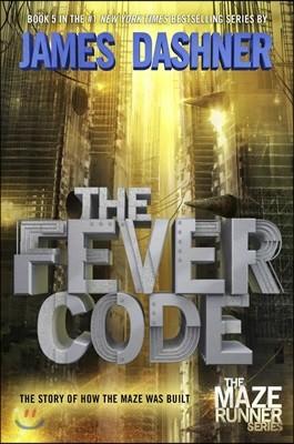 Maze Runner : The Fever Code (Book 5)