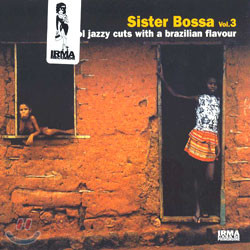 Sister Bossa Vol.3: Cool Jazzy Cuts With A Brazilian Flavour