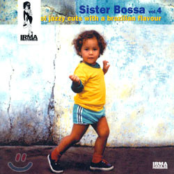 Sister Bossa Vol.4: Cool Jazzy Cuts With A Brazilian Flavour