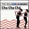 The Real Cuban Music: Cha Cha Cha (더 리얼 쿠반 뮤직: 차차차)