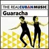 The Real Cuban Music: Guaracha (더 리얼 쿠반 뮤직: 과라차)