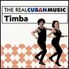 The Real Cuban Music: Timba (더 리얼 쿠반 뮤직: 띰바)
