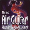 The Best Air Guitar Album In The World Ever!