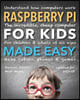 Raspberry Pi for Kids (Updated) Made Easy: Understand How Computers Work