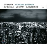 Chris Potter (크리스 포터) - The Dreamer Is The Dream