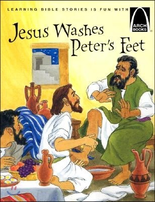Jesus Washes Peter's Feet: The Story of Jesus Washing the Disciple's Feet