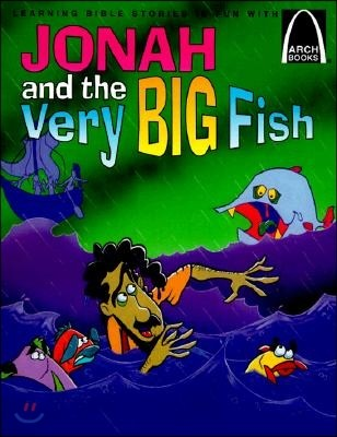 Jonah and the Very Big Fish: The Book of Jonah for Children