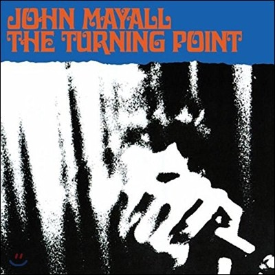 John Mayall (존 메이올) - The Turning Point [2LP Deluxe Edition]