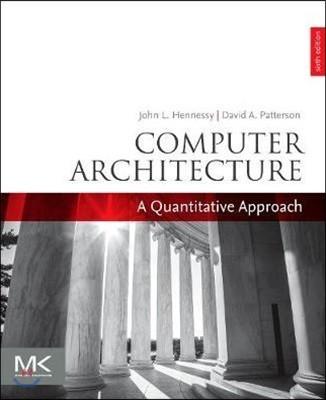 Computer Architecture: A Quantitative Approach, 6/E