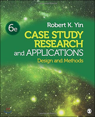 Case Study Research and Applications, 6/E