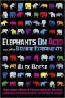 Elephants on Acid : and Other Bizarre Experiments