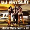 DJ Kayslay - More than Just a DJ