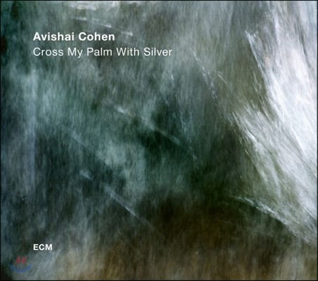 Avishai Cohen (아비샤이 코헨) - Cross My Palm With Silver [LP]