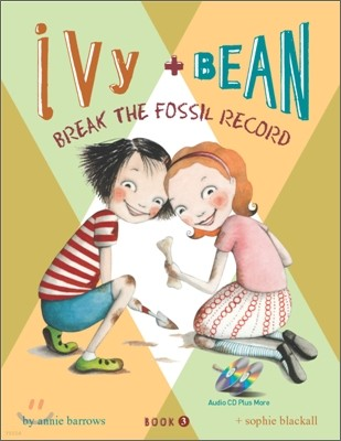 Ivy and Bean 3 : Break the Fossil Record (Book & CD)