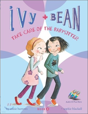 Ivy and Bean 4 : Take Care of the Babysitter (Book & CD)