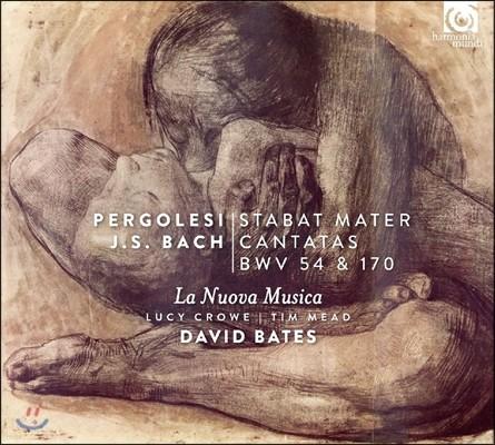 David Bates 페르골레지: 스타바트 마테르 / 바흐: 칸타타 BWV 54 & 170 (Pergolesi: Stabat Mater / J.S. Bach: Cantatas) 라 누오바 무지카, 데이비드 베이츠