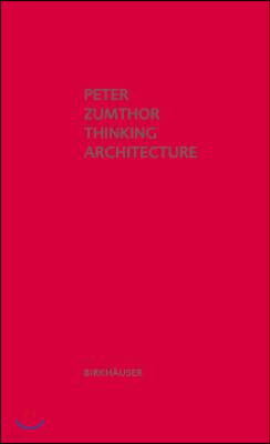 Thinking Architecture: Third, Expanded Edition