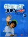 Grammar Juice for Kids 2 : Student's Book (Book & CD)