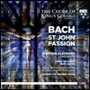 Choir of King's College Cambridge / Stephen Cleobury 바흐: 요한 수난곡 (J.S. Bach: St. John Passion [Johannes-Passion], BWV245) 아카데미 오브 에이션트 뮤직, 킹스 칼리지 합창단, 스티븐 클레오베리