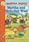 Martha Speaks : Martha and Skits Out West