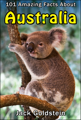 101 Amazing Facts about Australia